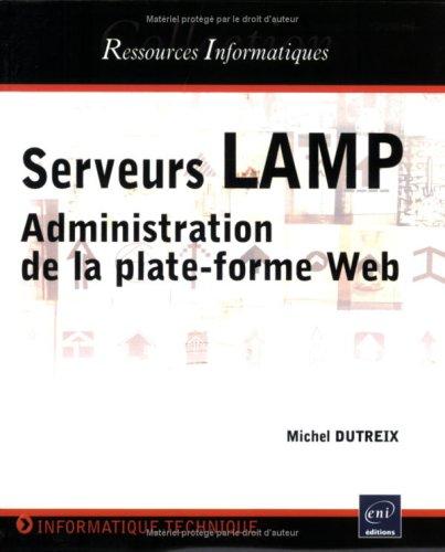 Serveurs LAMP : Administration de la plate-forme Web