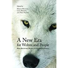 A New Era for Wolves and People: Wolf Recovery, Human Attitudes, and Policy (Energy, Ecology, and the Environment)
