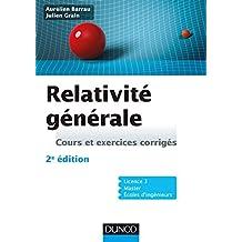Relativité générale - 2e éd : Cours et exercices corrigés (Physique)