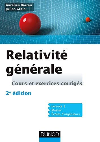 Relativité générale : Cours et exercices corrigés por Aurélien Barrau