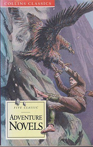 Adventure Novels: King Solomon's Mines, Prisoner of Zenda, Under the Red Robe, The Lost World, Beau Geste (Collins Classics) by H. Rider Haggard (1995-02-06)