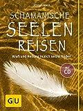 Schamanische Seelenreisen (mit CD) (Amazon.de)