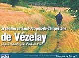 Le chemin de Saint-Jacques-de-Compostelle de Vézelay jusqu'à Saint-Jean-Pied-de-Port