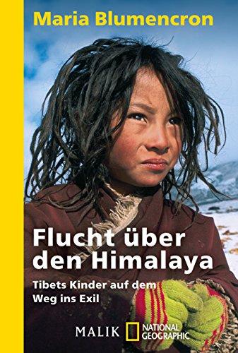 flucht-ber-den-himalaya-tibets-kinder-auf-dem-weg-ins-exil-german-edition