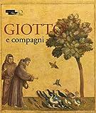 Giotto e compagni. Catalogo della mostra (Parigi, 18 aprile - 15 luglio 2013). Ediz. francese