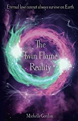 The Twin Flame Reality: Volume 7 (Earth Angel Series)