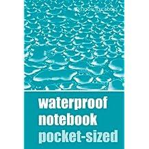 Waterproof Notebook - Pocket Sized (Waterproof Notebooks)