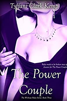 The Power Couple (Without Rules Book 3) by [Clark Kemp, Tyffani]