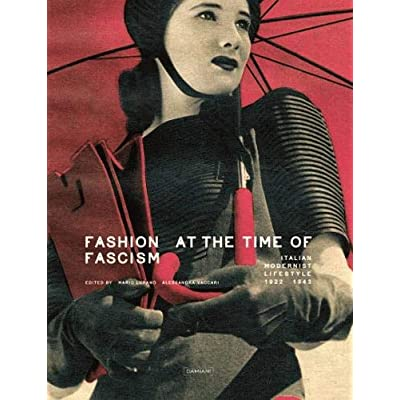 Fashion at the Time of Fascism: Italian Modernist Lifestyle 1922-1943