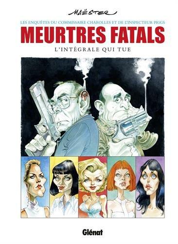 Meurtres fatals : L'intégrale qui tue