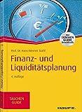 Finanz- und Liquiditätsplanung (Haufe TaschenGuide, Band 146)