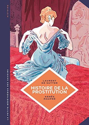 La petite Bédéthèque des Savoirs - tome 10 - Histoire de la prostitution. De Babylone à nos jours. par De Sutter Laurent