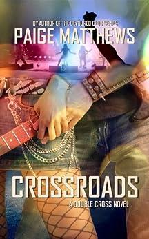 Crossroads (Double Cross Series Book 1) by [Matthews, Paige]