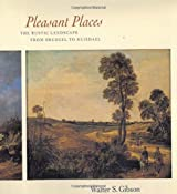 Pleasant Places: The Rustic Landscape from Breugel to Ruisdael by Walter S. Gibson (2000-03-23)