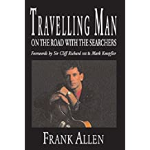 Travelling Man: On The Road With The Searchers (English Edition)