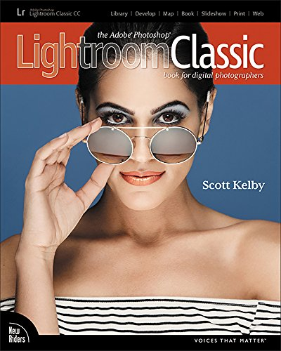The Adobe Photoshop Lightroom Classic CC Book for Digital Photographers: Adobe PS Ltrm Clss CC Bk Dig (Voices That Matter) (English Edition) Bk Mobile