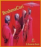 BrahmaCari: ThePureLife (SusarasSeries Book 3)