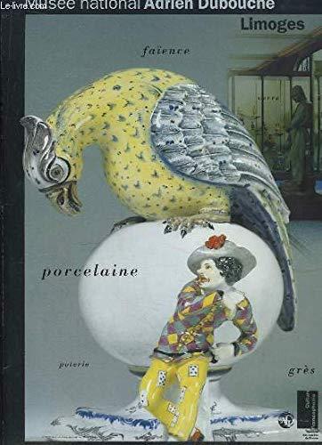 Dossier de Presse. Porcelaine, Faïence, Poterie, Grès - Limoges. par MUSEE NATIONAL DE PORCELAINE ADRIEN DUBOUCHE