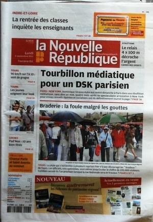 NOUVELLE REPUBLIQUE [No 20330] du 05/09/2011 - TOURBILLON MEDIATIQUE POUR UN STRAUSS-KAHN PARISIEN - BRADERIE / LA FOULE MALGRE LES GOUTTES - LA RENTREE DES CLASSES INQUIETE LES ENSEIGNANTS - LES SPORTS / TIR A L'ARC AVEC CHANTAL PORTE ET SAINT-AVERTIN - ATHLETISME - TOURS / LES JEUNES SOIGNENT LEUR LOOK - par Collectif
