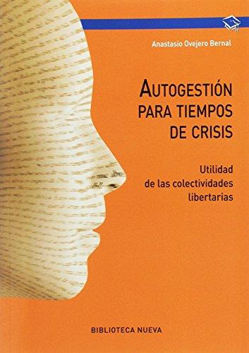 Autogestión para tiempos de crisis (Manuales y Obras de Referencia)