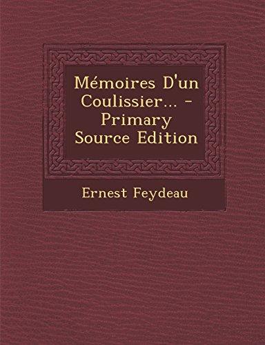 Memoires D'Un Coulissier... - Primary Source Edition