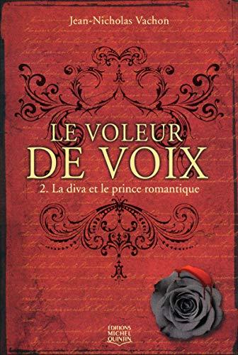 Le voleur de voix - tome 2 La diva et le prince romantique (02)