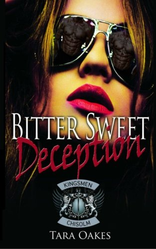 Bitter Sweet Deception: Volume 4 (The Kingsmen MC)