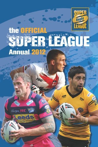 Official Rugby Super League Annual 2012 (Annuals 2012) by Neil Barraclough (2011-10-01)