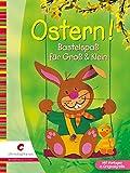 Ostern!: Bastelspaß für Groß & Klein - Maria R Altmeyer, Michael Altmeyer, Ernestine Fittkau, Ingrid Moras, Birgit Utermarck