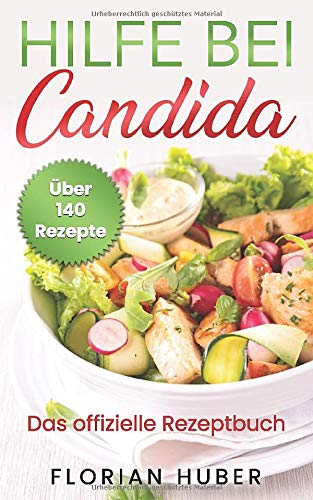 Hilfe bei Candida: Das offizielle Rezeptbuch