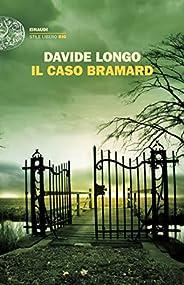 Il caso Bramard (Einaudi. Stile libero big)