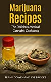 Marijuana Recipes - The Complete Medical Cannabis Cookbook: How To Make: Cannabutter, Infusing, Cannabis Oil and Use Decarbed Marijuana The Easy Way! (English Edition)