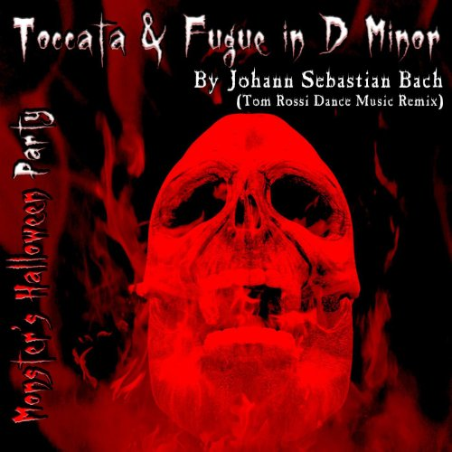 Toccata and Fugue In D Minor By Johann Sebastian Bach (Tom Rossi Dance Music Remix)