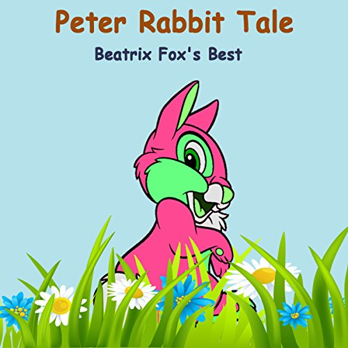The Tale of Peter Rabbit: Beatrix Potter's Best