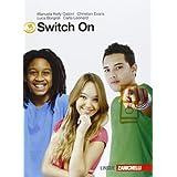 Switch on. Starter-Extra book 3. Con espansione online. Con CD Audio. Per la Scuola media