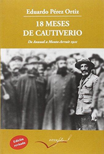 18 Meses De Cautiverio. De Annual A Monte Arruit 1921 (Leer y viajar)