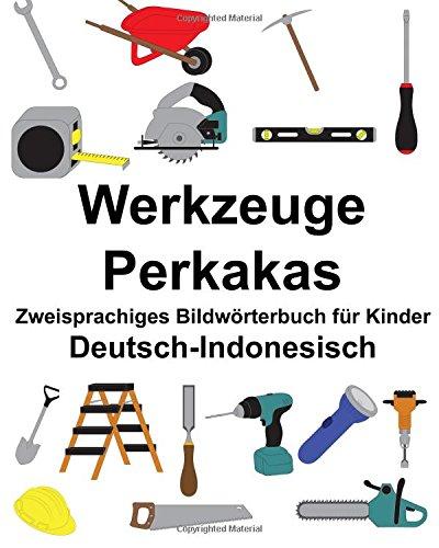 Deutsch-Indonesisch Werkzeuge/Perkakas Zweisprachiges Bildwörterbuch für Kinder (FreeBilingualBooks.com)