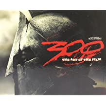 300: The Art of the Film by Tara DiLullo (2007-02-06)