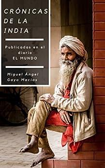 Crónicas De La India por Miguel Angel Gayo Macías epub