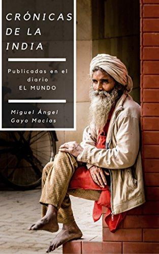 Crónicas de la India por Miguel Angel Gayo Macías