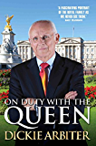 On Duty With the Queen: My Time as a Buckingham Palace Press Secretary