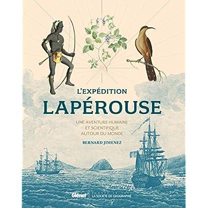 L'expédition Lapérouse: Une aventure humaine et scientifique autour du monde
