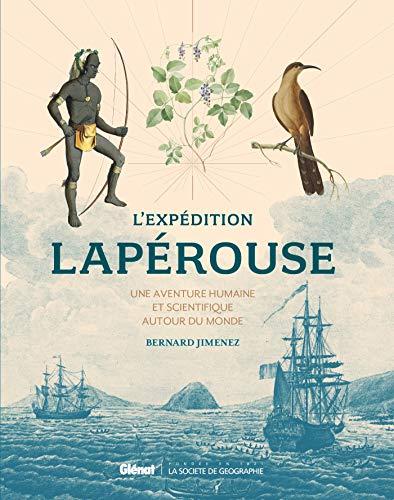 L'expédition Lapérouse: Une aventure humaine et scientifique autour du monde par Bernard Jimenez