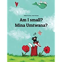 Am I small? Mina Umtwana?: Children's Picture Book English-Zulu (Dual Language/Bilingual Edition) by Philipp Winterberg (2014-05-10)