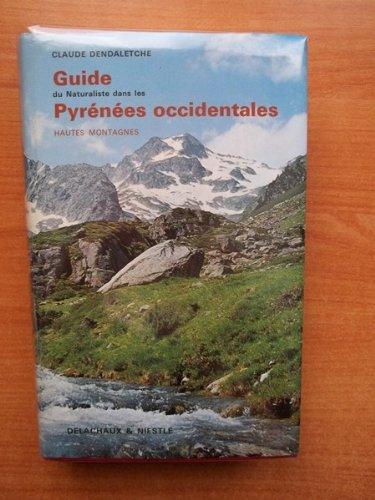 GUIDE DU NATURALISTE DANS LES PYRENEES OCCIDENTALES hautes montagnes Pyrénées navarro-aragonaises