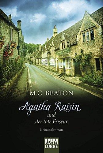 Agatha Raisin und der tote Friseur: Kriminalroman (Agatha Raisin Mysteries, Strip 8)