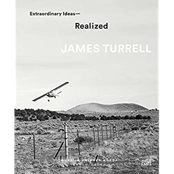 James Turrell : Extraordinary ideas realized