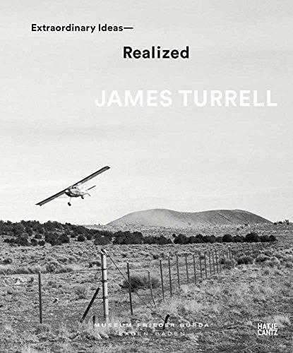 James Turrell: Extraordinary Ideas―Realized