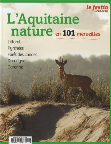 Le Festin, Hors-série : L'Aquitaine nature en 101 merveilles