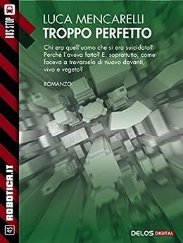 Troppo perfetto (Robotica.it) di [Luca Mencarelli]